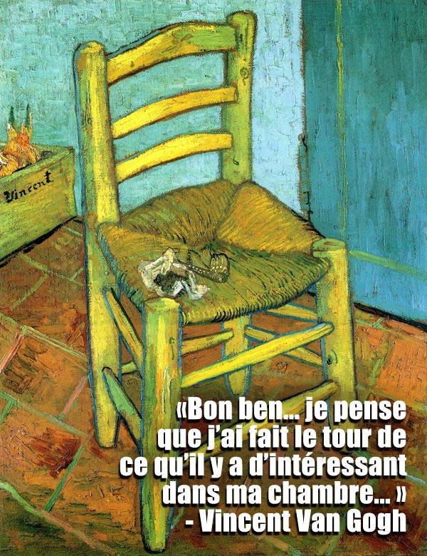 Les tableaux que Van Gogh a peints tout de suite après, «Évier de salle de bain» et «Ce petit verre dans lequel on met nos brosses à dents», ne sont pas passés à l'histoire.