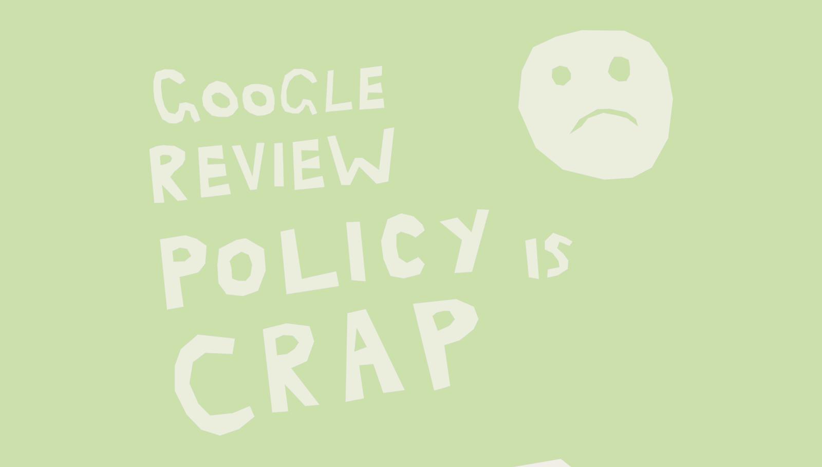 «La politique d'approbation de Google, c'est de la merde.»